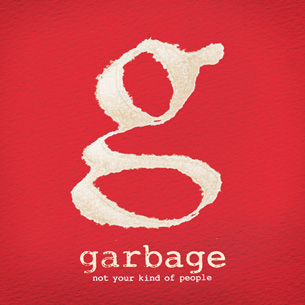 Новый альбом Garbage Not Your Kind Of People